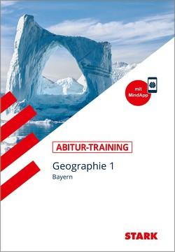 STARK Abitur-Training – Geographie Band 1 – Bayern von Büttner,  Wilfried, Dimpfl,  Hans, Eckert-Schweins,  Werner, Raczkowsky,  Bernd