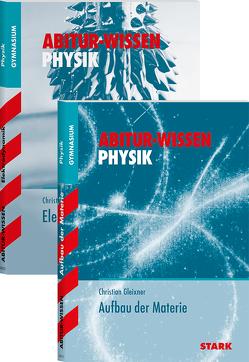 STARK Abitur-Wissen – Physik Elektrodynamik + Aufbau der Materie von Gleixner,  Christian