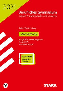 STARK Abiturprüfung Berufliches Gymnasium 2021 – Mathematik – BaWü