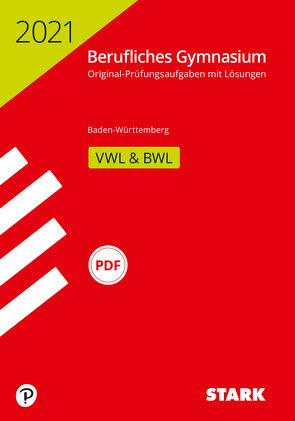 STARK Abiturprüfung Berufliches Gymnasium 2021 – Volks-/Betriebswirtschaftslehre – BaWü