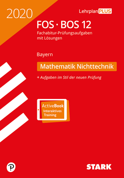 STARK Abiturprüfung FOS/BOS Bayern 2020 – Mathematik Nichttechnik 12. Klasse