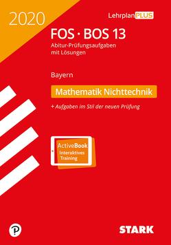 STARK Abiturprüfung FOS/BOS Bayern 2020 – Mathematik Nichttechnik 13. Klasse