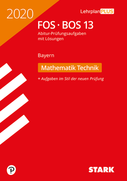 STARK Abiturprüfung FOS/BOS Bayern 2020 – Mathematik Technik 13. Klasse