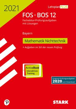 STARK Abiturprüfung FOS/BOS Bayern 2021 – Mathematik Nichttechnik 12. Klasse