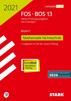 STARK Abiturprüfung FOS/BOS Bayern 2021 – Mathematik Nichttechnik 13. Klasse