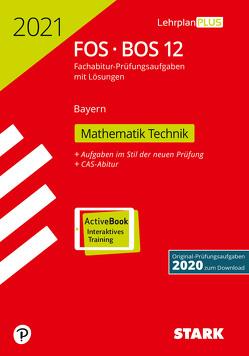 STARK Abiturprüfung FOS/BOS Bayern 2021 – Mathematik Technik 12. Klasse