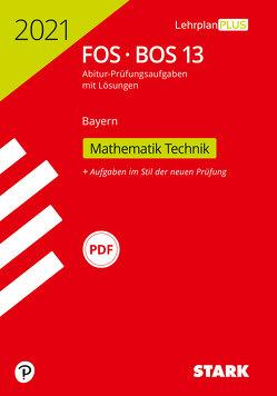 STARK Abiturprüfung FOS/BOS Bayern 2021 – Mathematik Technik 13. Klasse