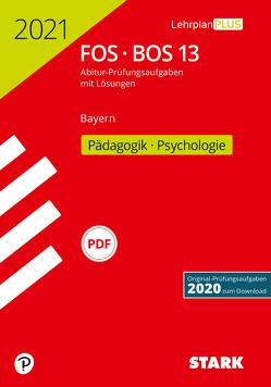 STARK Abiturprüfung FOS/BOS Bayern 2021 – Pädagogik/Psychologie 13. Klasse