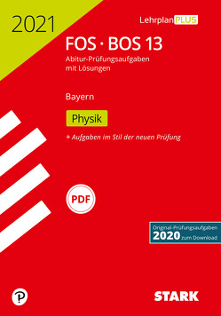 STARK Abiturprüfung FOS/BOS Bayern 2021 – Physik 13. Klasse