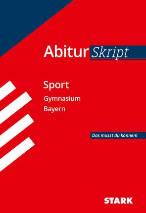 STARK AbiturSkript – Sport – Bayern von Dusch,  Holger