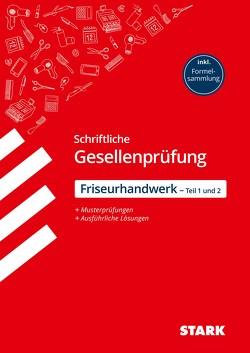 STARK Abschlussprüfung – schriftliche Gesellenprüfung (Teil 1 und Teil 2) im Friseurhandwerk von Grabmann,  Ursula, Scharl,  Alexander