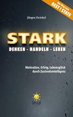 STARK Denken – Handeln – Leben von Zwickel,  Jürgen