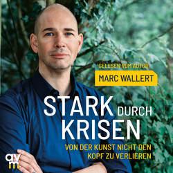 Stark durch Krisen von Wallert,  Marc
