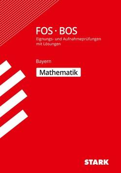 STARK Eignungs- und Aufnahmeprüfung FOS/BOS – Mathematik – Bayern