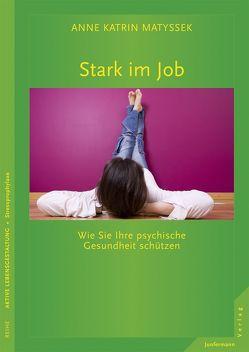 Stark im Job von Matyssek,  Anne Katrin