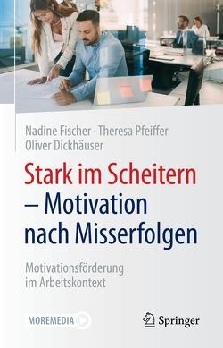 Stark im Scheitern – Motivation nach Misserfolgen von Dickhäuser,  Oliver, Fischer,  Nadine, Pfeiffer,  Theresa