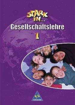 Stark in … Gesellschaftslehre / Stark in … Gesellschaftslehre – Ausgabe 2000 von Bogenrieder,  Bettina, Kaiser,  Georg