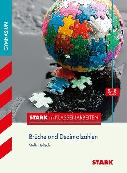 STARK Stark in Mathematik – Gymnasium – Brüche u. Dezimalzahlen 5.-8. Klasse von Hultsch,  Steffi