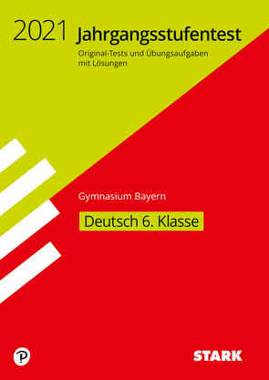 STARK Jahrgangsstufentest Gymnasium 2021 – Deutsch 6. Klasse – Bayern