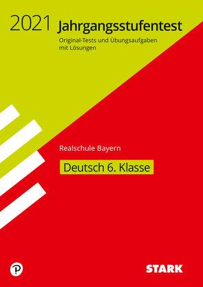 STARK Jahrgangsstufentest Realschule 2021 – Deutsch 6. Klasse – Bayern