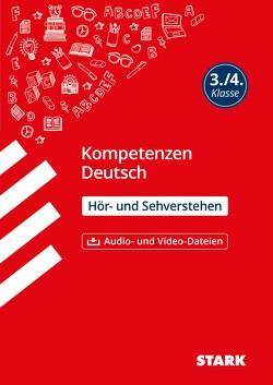 STARK Kompetenzen Deutsch 3./4. Klasse – Seh – und Hörverstehen von Schmitt,  Susanne