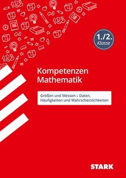 STARK Kompetenzen Mathematik – 1./2. Klasse Größen und Messen / Daten, Häufigkeiten und Wahrscheinlichkeiten von Andresen,  Sabrina, Kersten,  Katja