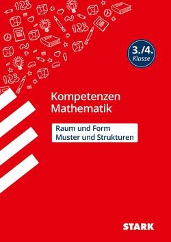 STARK Kompetenzen Mathematik 3./4. Klasse – Raum und Form/Muster und Strukturen von Brüning,  Christine