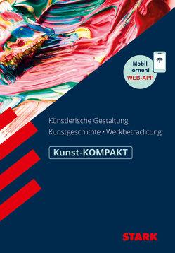 STARK Kunst-KOMPAKT – Kunstgeschichte, Künstlerische Gestaltung,Werkbetrachtung von Ilg,  Raimund