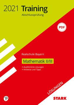 STARK Lösungen zu Training Abschlussprüfung Realschule 2021 – Mathematik II/III – Bayern