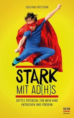 Stark mit AD(H)S von Kristahn,  Joachim