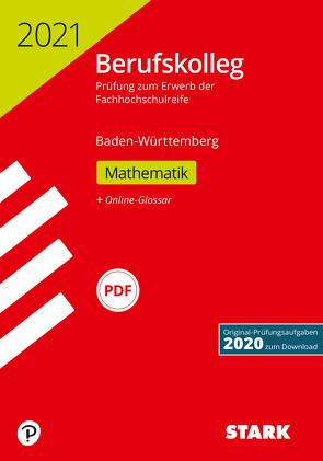 STARK Original-Prüfungen Berufskolleg 2021 – Mathematik – BaWü