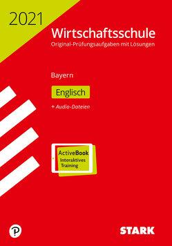 STARK Original-Prüfungen Wirtschaftsschule 2021 – Englisch – Bayern