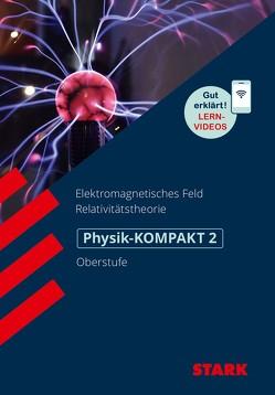 STARK Physik-KOMPAKT Gymnasium – Oberstufe – Band 2