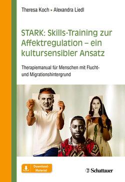 STARK: Skills-Training zur Affektregulation – ein kultursensibler Ansatz von Koch,  Theresa, Liedl,  Alexandra