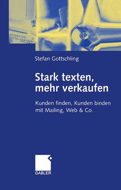 Stark texten, mehr verkaufen von Gottschling,  Stefan