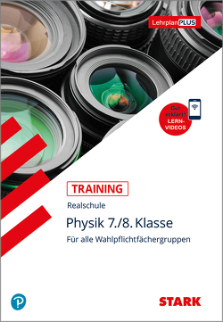 STARK Training Realschule – Physik 7./8.Klasse von Schröfl,  Lorenz