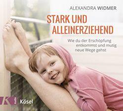 Stark und alleinerziehend von Widmer,  Alexandra