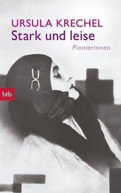 Stark und leise von Krechel,  Ursula
