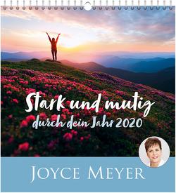 Stark und mutig durch dein Jahr 2020 – Wandkalender von Meyer,  Joyce