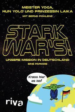 Stark war's! von Laika,  Prinzessin, Pohlenz,  Bernd, Yoga,  Meister, Yolo,  Hun