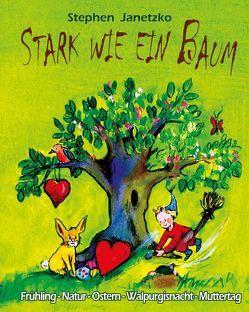 Stark wie ein Baum – Frühling, Natur, Ostern, Walpurgisnacht, Muttertag von Janetzko,  Stephen