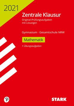 STARK Zentrale Klausur Gymnasium NRW 2021 – Mathematik
