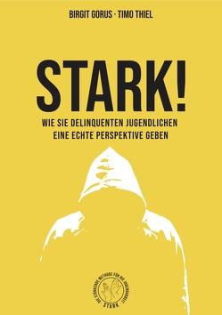 STARK! von Birgit Gorus,  Timo Thiel