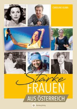 Starke Frauen aus Österreich von Klima,  Caroline
