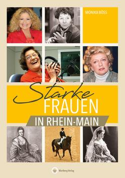 Starke Frauen aus Rhein-Main von Böss,  Monika