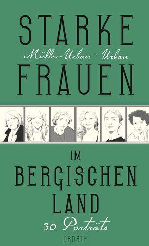 Starke Frauen im Bergischen Land von Müller-Urban,  Kristiane, Urban,  Eberhard