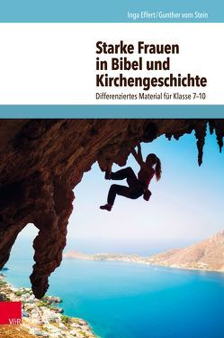 Starke Frauen in Bibel und Kirchengeschichte von Effert,  Inga, vom Stein,  Gunther