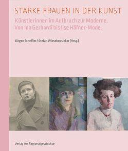 Starke Frauen in der Kunst von Scheffler,  Jürgen, Wiesekopsieker,  Stefan