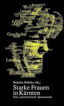 Starke Frauen in Kärnten von Huhnke,  Brigitta