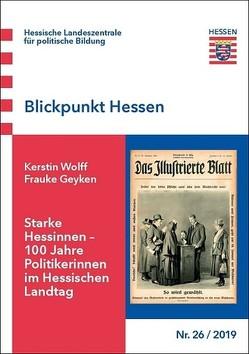 Starke Hessinnen – 100 Jahre Politikerinnen im Hessischen Landtag von Geyken,  Frauke, Wolff,  Kerstin